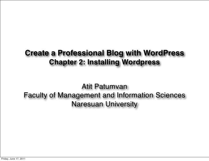 Create a Professional Blog with WordPress                          Chapter 2: Installing Wordpress                        ...