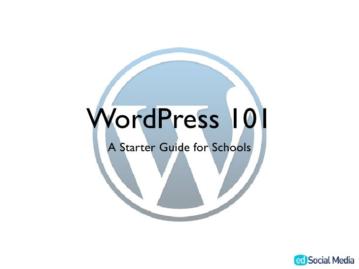 WordPress 101 A Starter Guide for Schools