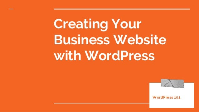 Creating Your Business Website with WordPress WordPress 101