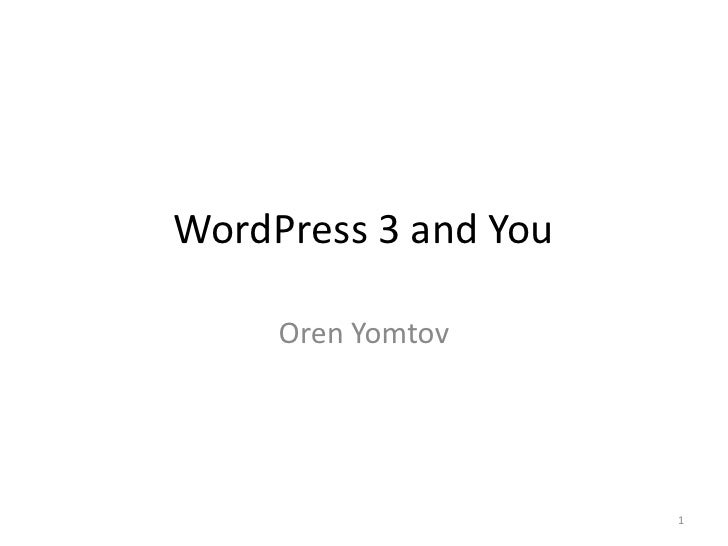 WordPress 3 and You<br />Oren Yomtov<br />1<br />