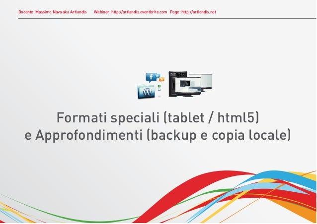 Docente: Massimo Nava aka Artlandis   Webinar: http://artlandis.eventbrite.com Page: http://artlandis.net        Formati s...