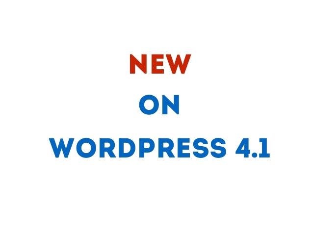 WORDPRESS 4.1 New On