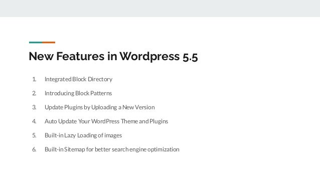 New Features in Wordpress 5.5 1. Integrated Block Directory 2. Introducing Block Patterns 3. Update Plugins by Uploading a...