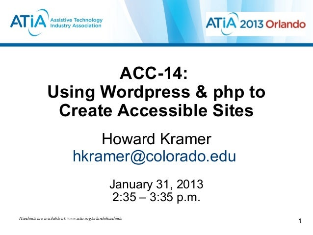 ACC-14:              Using Wordpress & php to               Create Accessible Sites                                Howard ...