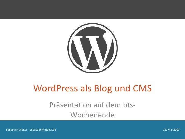 WordPress als Blog und CMS                                 Präsentation auf dem bts-                                      ...