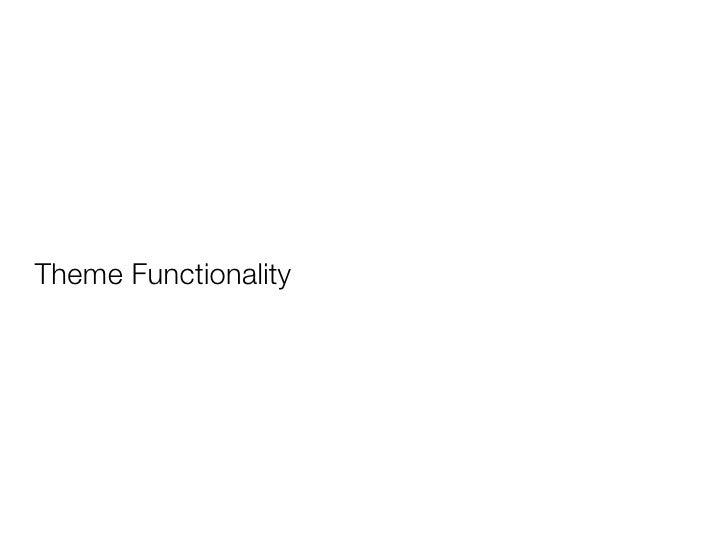 Theme Functionality