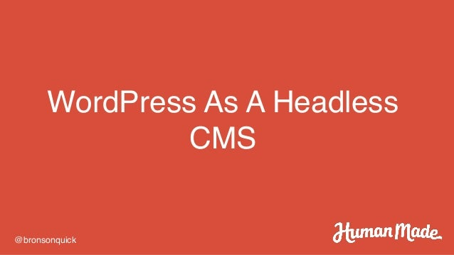 wordpress as a headless cms bronson quick