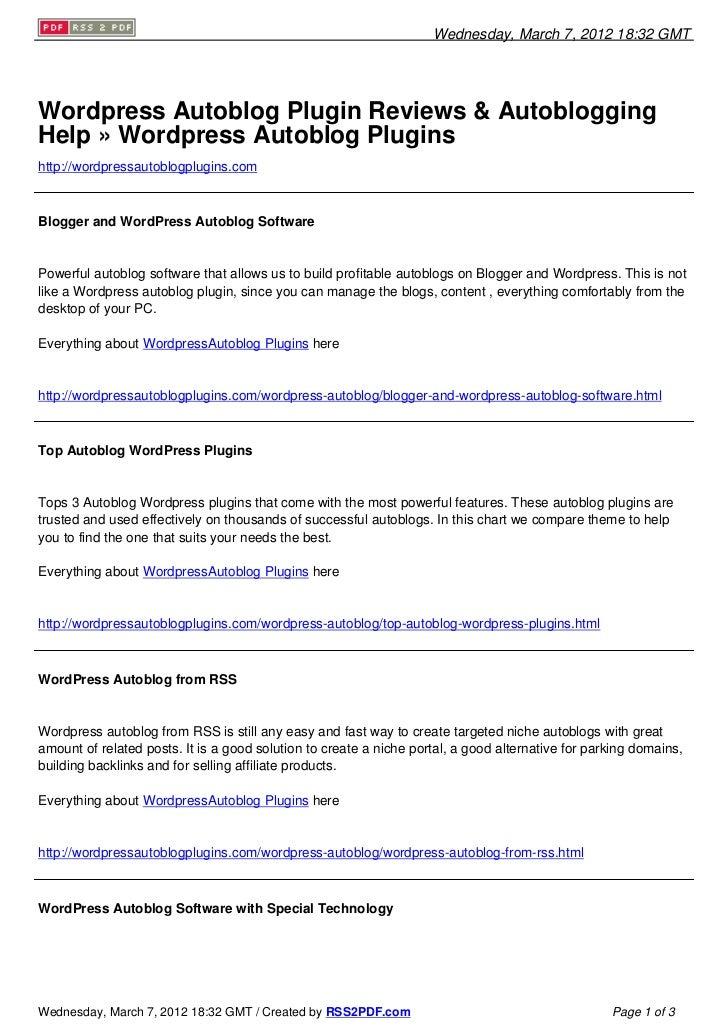 Wednesday, March 7, 2012 18:32 GMTWordpress Autoblog Plugin Reviews & AutobloggingHelp » Wordpress Autoblog Pluginshttp://...