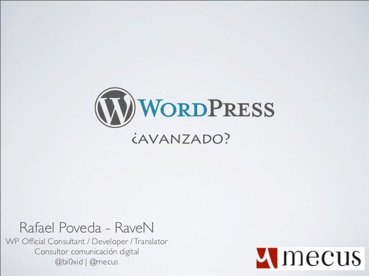¿avanzado?   Rafael Poveda - RaveNWP Official Consultant / Developer / Translator      Consultor comunicación digital      ...