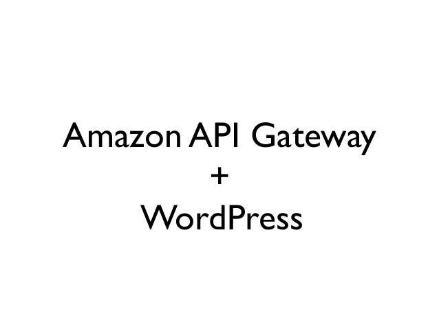Amazon API Gateway + WordPress