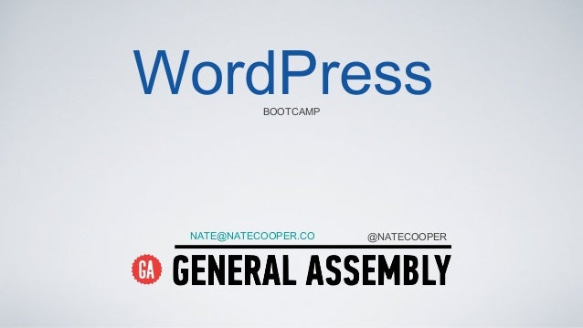WordPressBOOTCAMP NATE@NATECOOPER.CO @NATECOOPER