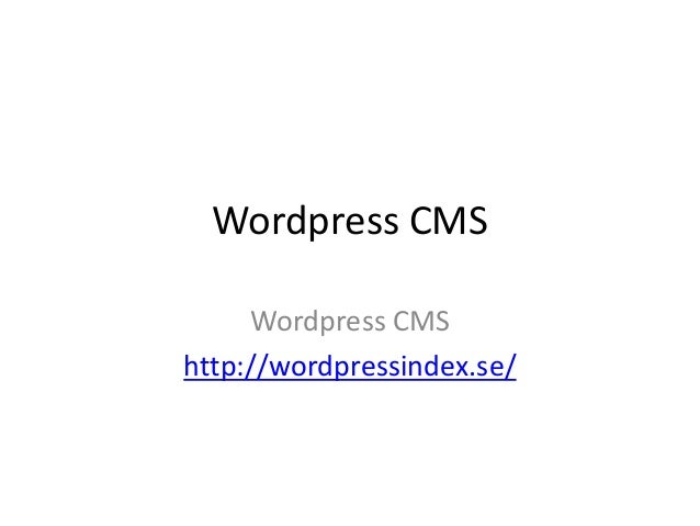 Wordpress CMS Wordpress CMS http://wordpressindex.se/