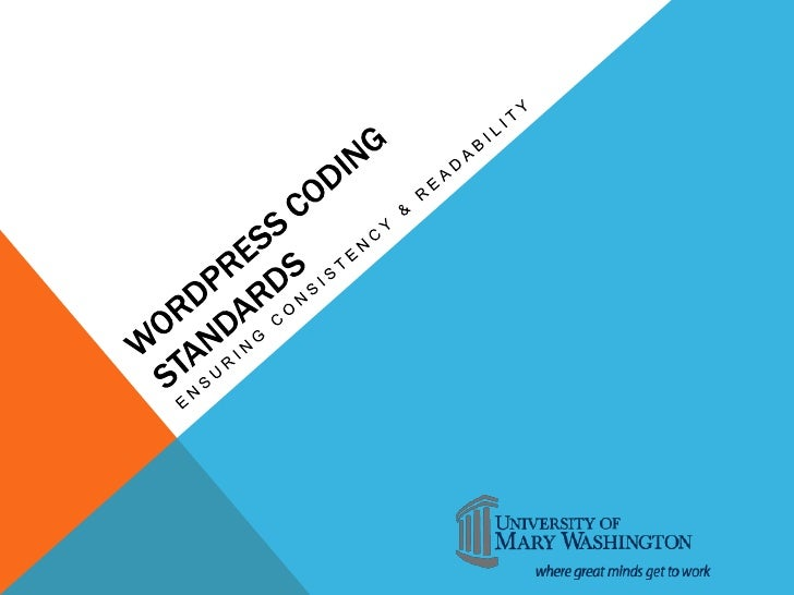 WHY HAVE CODING STANDARDS?•   Ensure consistency across elements•   Improve readability•   Avoid common errors•   Easier t...