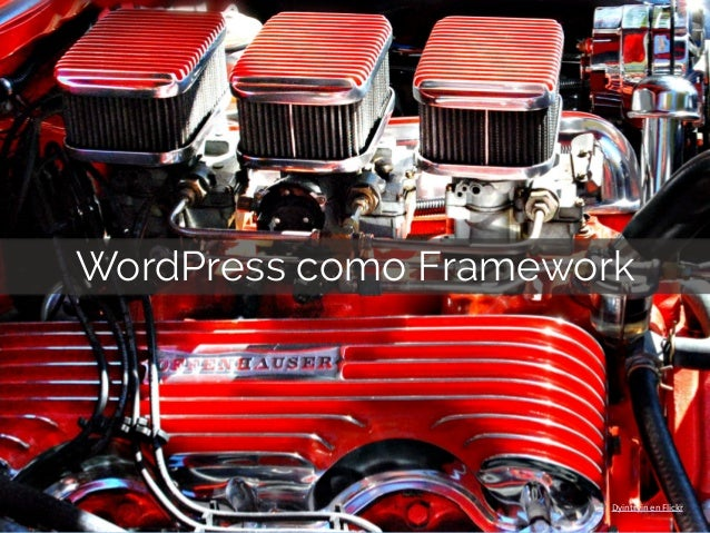 Dyintryin	   en	   Flickr WordPress como Framework