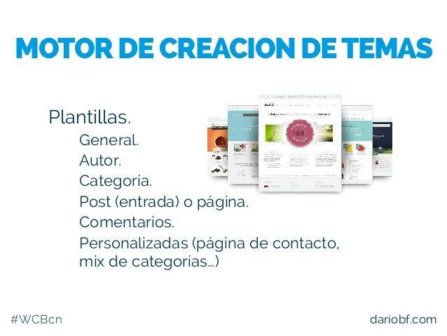 #WCBcn dariobf.com Plantillas. – General. – Autor. – Categoría. – Post (entrada) o página. – Comentarios. – Personalizadas...