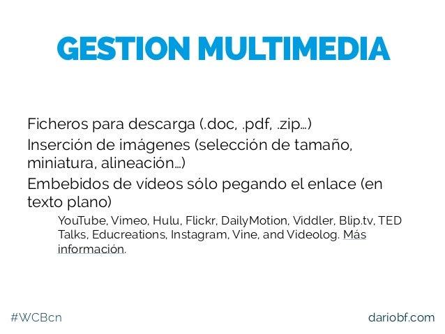 #WCBcn dariobf.com Ficheros para descarga (.doc, .pdf, .zip…) Inserción de imágenes (selección de tamaño, miniatura, aline...