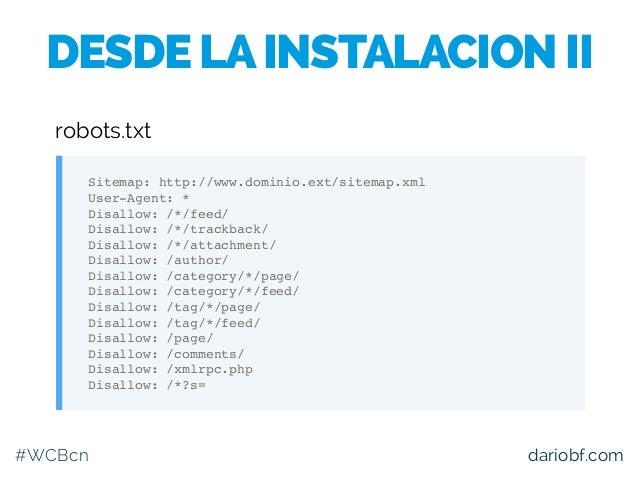 #WCBcn dariobf.com Sitemap: http://www.dominio.ext/sitemap.xml User-Agent: * Disallow: /*/feed/ Disallow: /*/trackback/ Di...