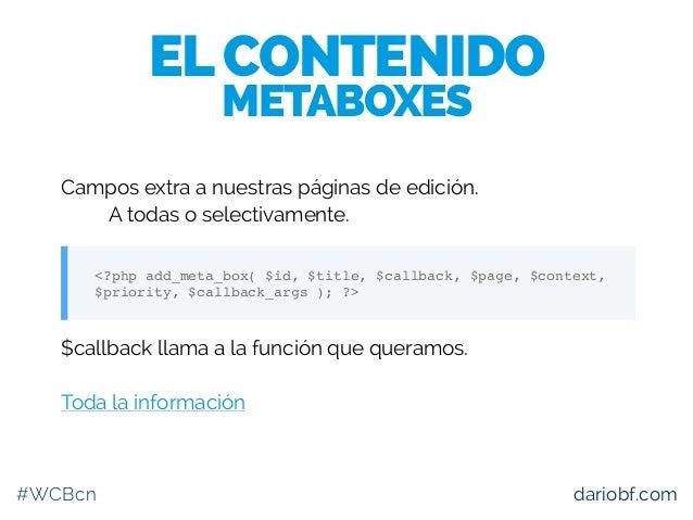 #WCBcn dariobf.com Campos extra a nuestras páginas de edición. – A todas o selectivamente. $callback llama a la función qu...