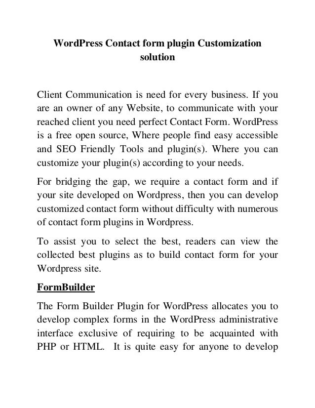 WordPress Contact form plugin CustomizationsolutionClient Communication is need for every business. If youare an owner of ...