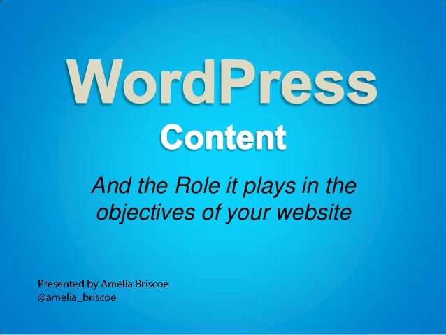 And the Role it plays in the objectives of your website