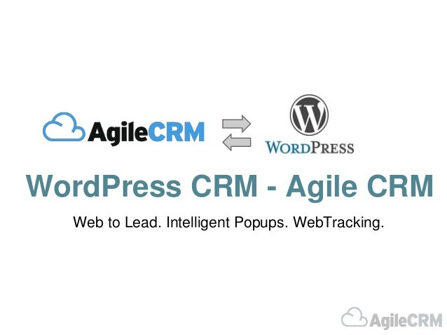 WordPress CRM - Agile CRM  Web to Lead. Intelligent Popups. WebTracking.