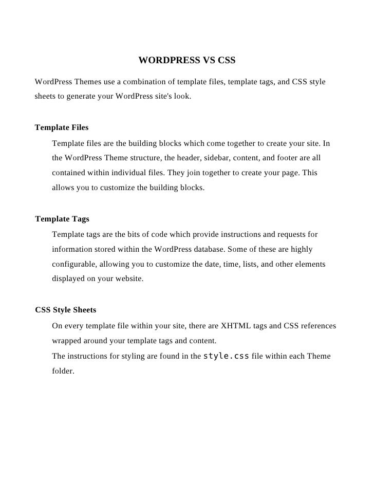 WORDPRESS VS CSS  WordPress Themes use a combination of template files, template tags, and CSS style sheets to generate yo...