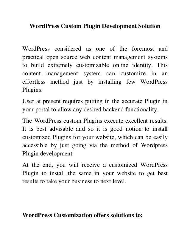 WordPress Custom Plugin Development SolutionWordPress considered as one of the foremost andpractical open source web conte...