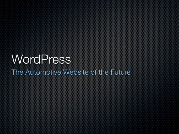 WordPress The Automotive Website of the Future