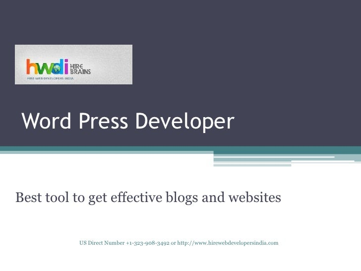 Word Press DeveloperBest tool to get effective blogs and websites          US Direct Number +1-323-908-3492 or http://www....