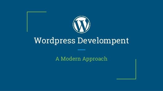 Wordpress Develompent A Modern Approach