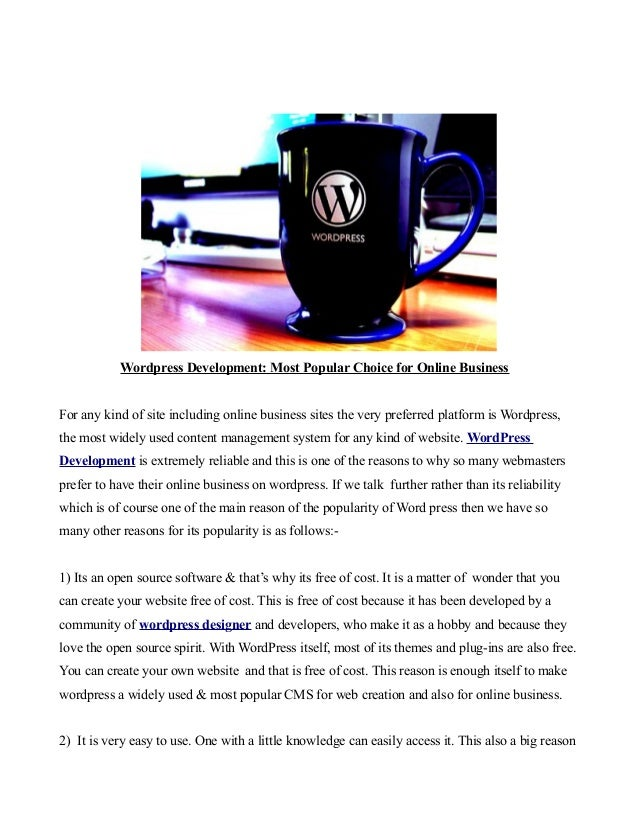 Wordpress Development: Most Popular Choice for Online Business For any kind of site including online business sites the ve...