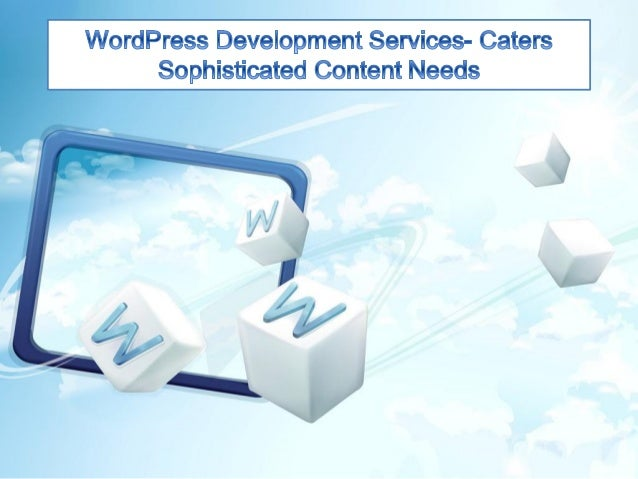 WordPress Development Services Word Press is a multiuser, open source content managementsystem and has a rich plug-in arch...