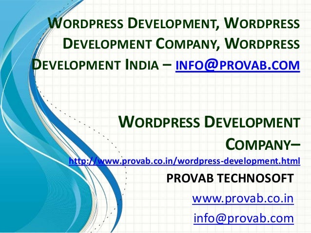 WORDPRESS DEVELOPMENT, WORDPRESS DEVELOPMENT COMPANY, WORDPRESS DEVELOPMENT INDIA – INFO@PROVAB.COM  WORDPRESS DEVELOPMENT...