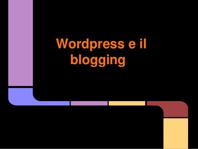 Wordpress e il blogging