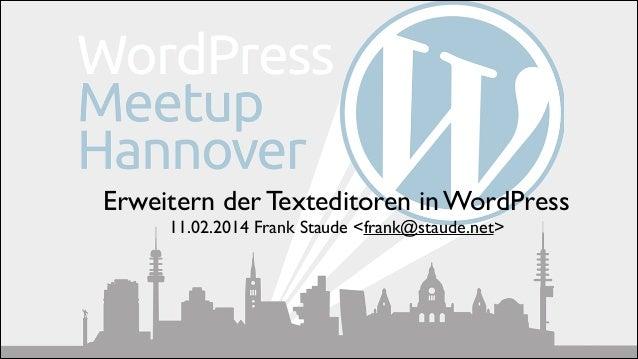 Erweitern der Texteditoren in WordPress  11.02.2014 Frank Staude <frank@staude.net>