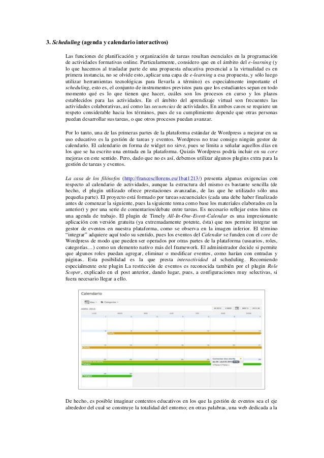 3. Scheduling (agenda y calendario interactivos)       Las funciones de planificación y organización de tareas resultan es...
