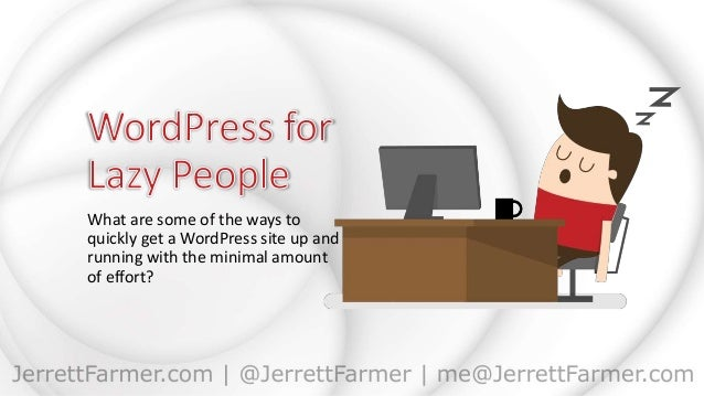What are some of the ways to quickly get a WordPress site up and running with the minimal amount of effort?