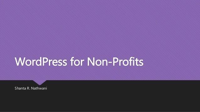 WordPress for Non-Profits  Shanta R. Nathwani