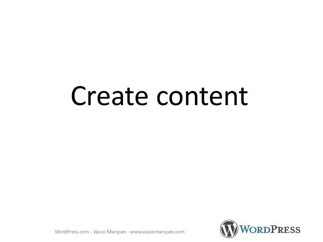 Create content WordPress.com - Vasco Marques - www.vascomarques.com