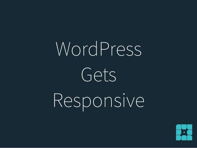 WordPress Gets Responsive