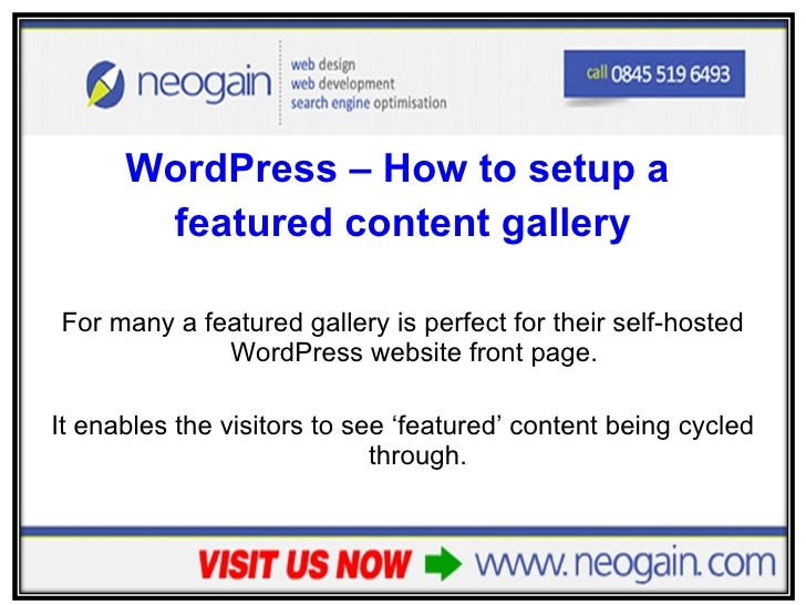<ul><li>WordPress – How to setup a  </li></ul><ul><li>featured content gallery </li></ul><ul><li>For many a featured galle...