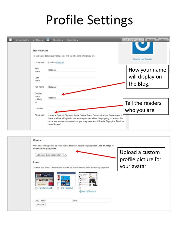 Profile Settings                How your name                will display on                the Blog.               Tell t...