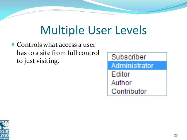 Multiple User Levels Controls what access a user has to a site from full control to just visiting.                       ...