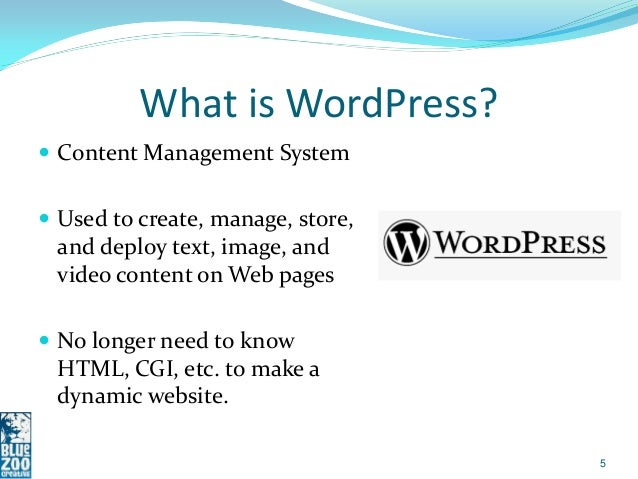 What is WordPress? Content Management System Used to create, manage, store, and deploy text, image, and video content on...