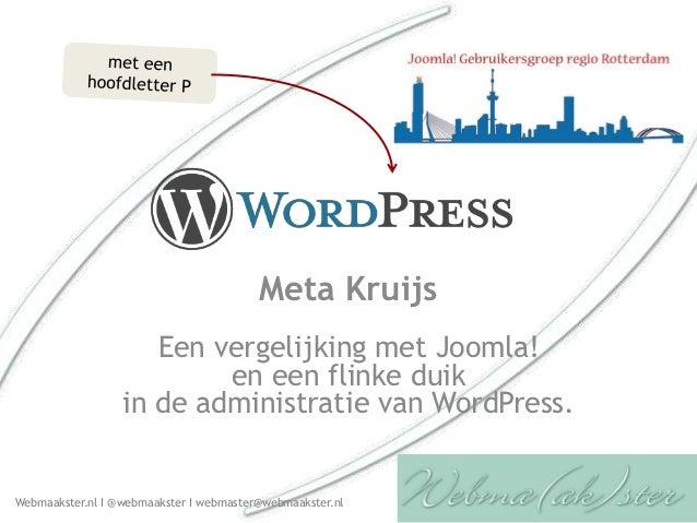 Meta Kruijs                     Een vergelijking met Joomla!                          en een flinke duik                  ...