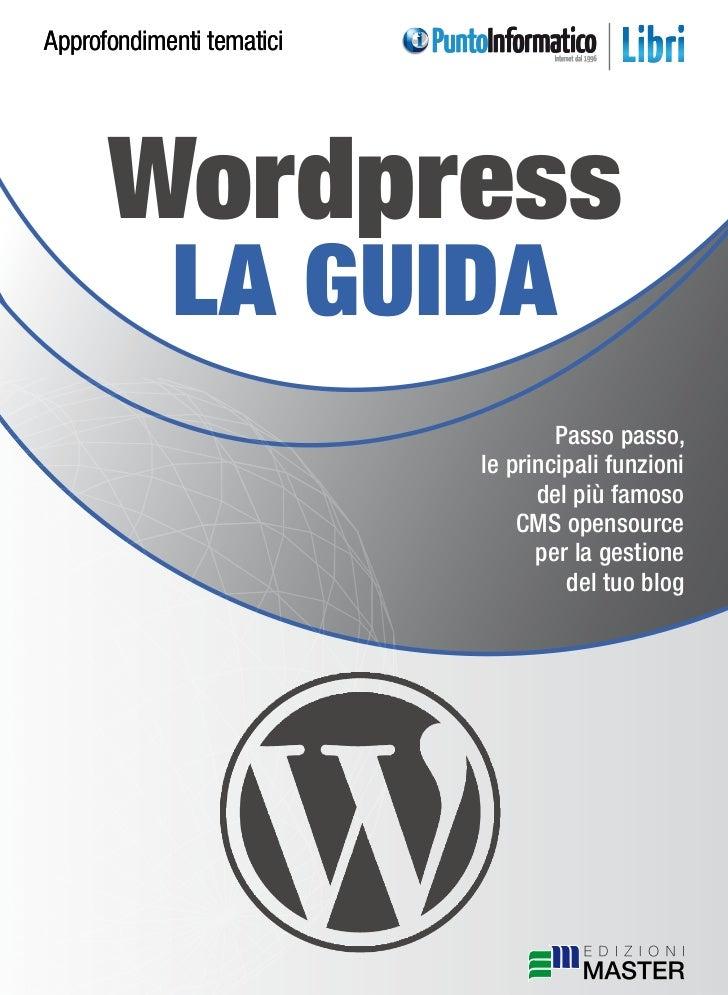 Approfondimenti tematici      Wordpress            la guida                                   Passo passo,                ...