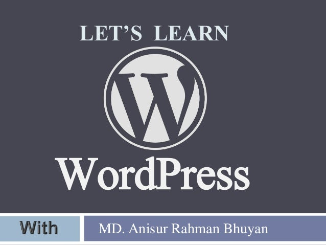 LET'S LEARN WordPress MD. Anisur Rahman Bhuyan