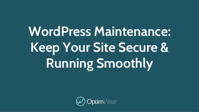 WordPress Maintenance: Keep Your Site Secure & Running Smoothly