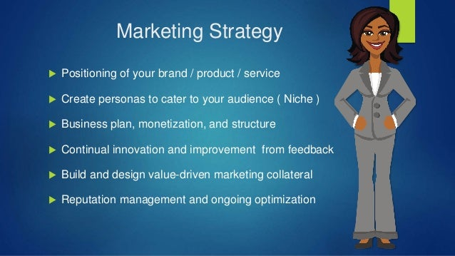 Traffic Strategy  Establish touch points for people at different stages  Determine channels social, PPC, organic, etc. ...
