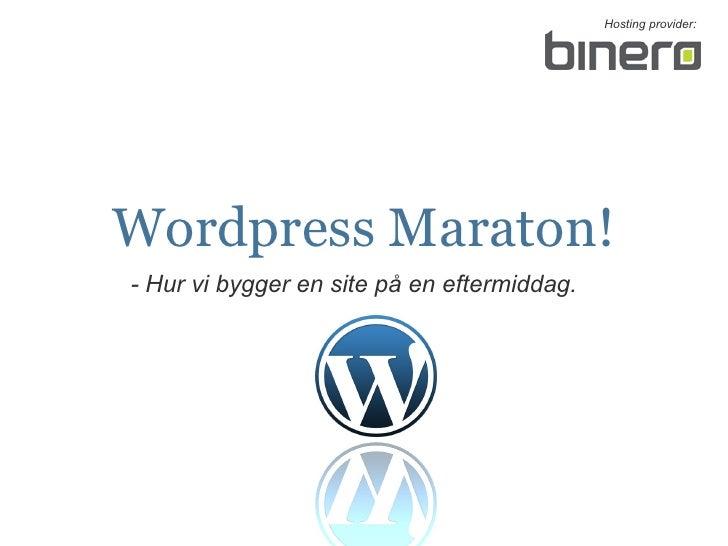 Wordpress Maraton! - Hur vi bygger en site på en eftermiddag.  Hosting provider: